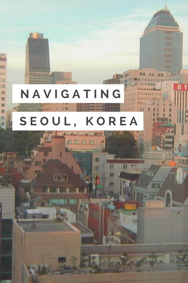Navigating Seoul Korea