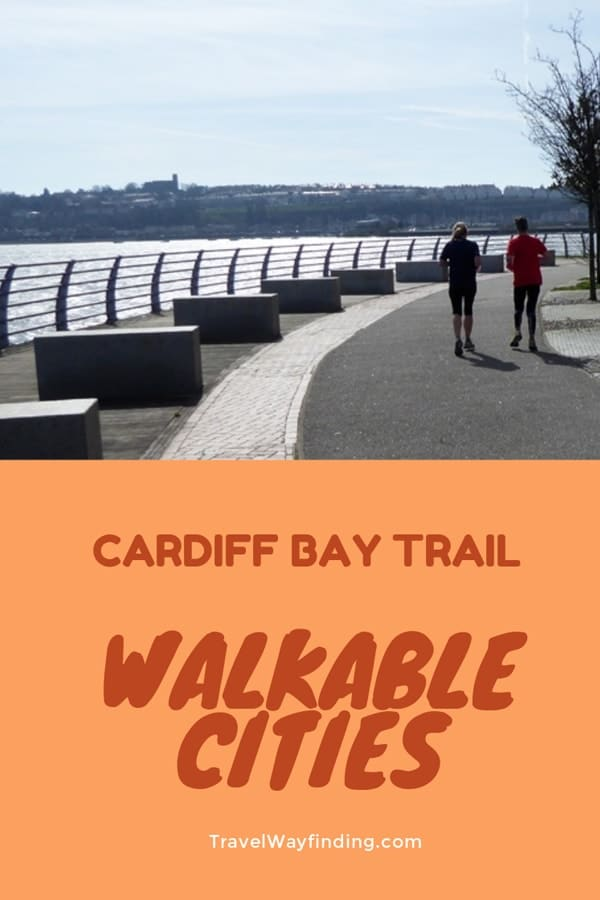 Cardiff Bay Trail and Europe's most walkable cities