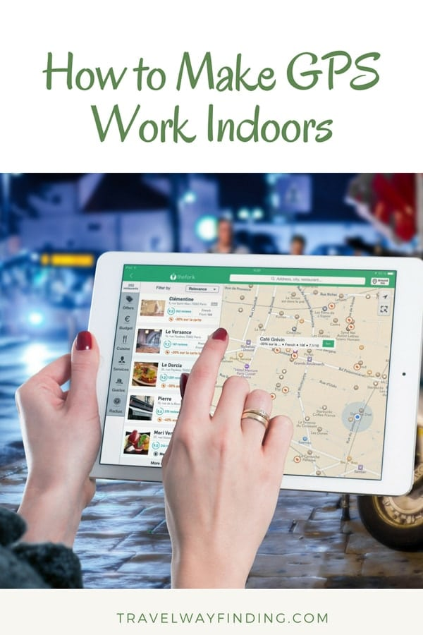 How to make GPS work indoors for navigation